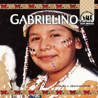 Gabrielino - Gray-Kanatiiosh, Barbara A