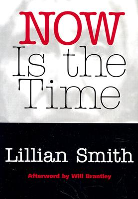 Now Is the Time - Smith, Lillian Eugenia