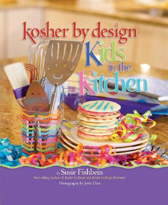 Kosher by Design Kids in the Kitchen - Fishbein, Susie, and Uher, John (Photographer)