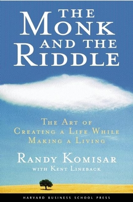 The Monk and the Riddle: The Education of a Silicon Valley Entrepreneur - Komisar, Randy, and Lineback, Kent L