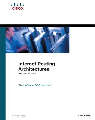Internet Routing Architectures - Halabi, Sam, and McPherson, Danny, and Halabi, Bassam