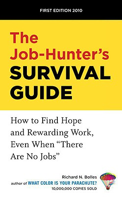 """The Job-Hunter's Survival Guide: How to Find Hope and Rewarding Work, Even When """"There Are No Jobs"""" - Bolles, Richard Nelson"""