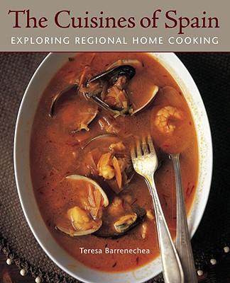 The Cuisines of Spain: Exploring Regional Home Cooking - Barrenechea, Teresa, and Koehler, Jeffrey (Photographer), and Hirsheimer, Christopher (Photographer)