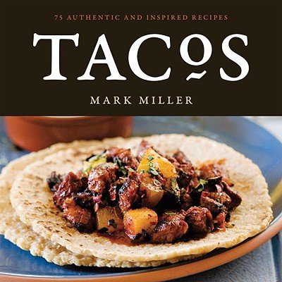 Tacos - Miller, Mark, and Anderson, Ed (Photographer), and Hargett, Benjamin