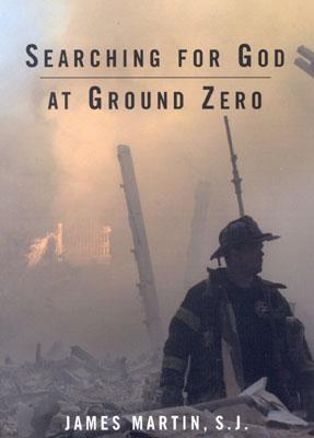 Searching for God at Ground Zero - Martin, James