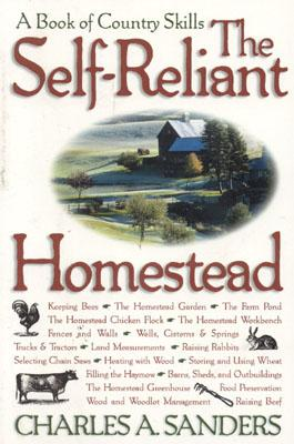 The Self-Reliant Homestead: A Book of Country Skills - Sanders, Charles A