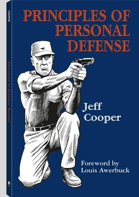 Principles of Personal Defense - Cooper, Jeff, and Awerbuck, Louis (Foreword by)