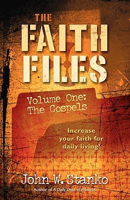 The Faith Files-Volume One: The Gospels - Stanko, John W