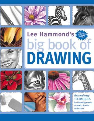 Lee Hammond's Big Book of Drawing - Hammond, Lee
