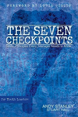 The Seven Checkpoints for Youth Leaders - Stanley, Andy, and Hall, Stuart, Professor