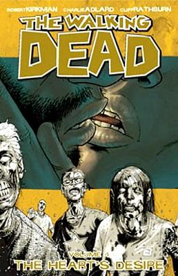 The Walking Dead: Heart's Desire v. 4 - Kirkman, Robert, and Adlard, Charlie (Artist), and Rathburn, Cliff (Artist)