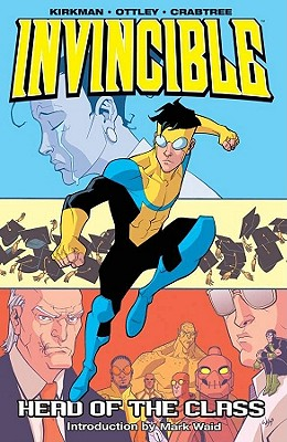 Invincible Volume 4: Head of the Class - Kirkman, Robert, and Waid, Mark (Introduction by)