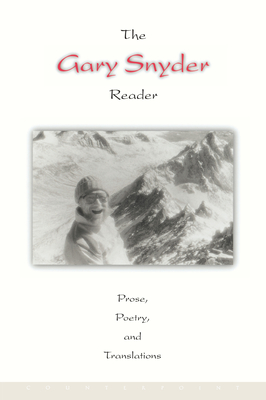 The Gary Snyder Reader: Prose, Poetry, and Translations - Snyder, Gary, and Dodge, Jim (Introduction by)