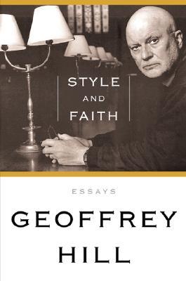 Style and Faith - Hill, Geoffrey