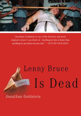 Lenny Bruce Is Dead - Goldstein, Jonathan
