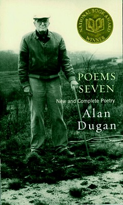Poems Seven: New and Complete Poetry - Dugan, Alan, and Philips, Carl (Foreword by), and Phillips, Carl (Foreword by)