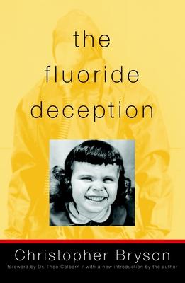 The Fluoride Deception - Bryson, Christopher