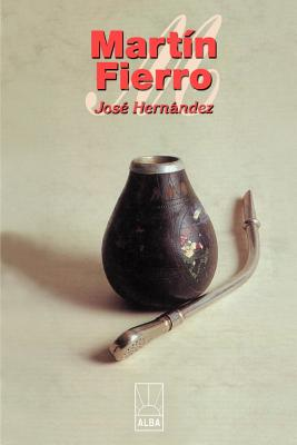 Martin Fierro - Hernandez, Jose
