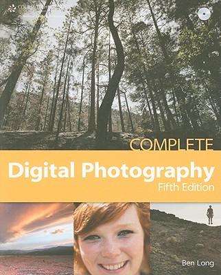 Complete Digital Photography - Long, Ben