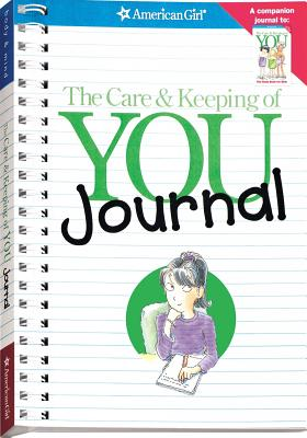 The Care & Keeping of You Journal: The Body Book Journal - Pleasant Company Publications (Creator)