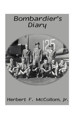 Bombardier's Diary - McCollom, Herb, Jr.