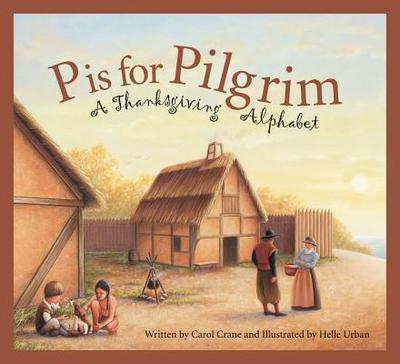 P Is for Pilgrim: A Thanksgiving Alphabet - Crane, Carol