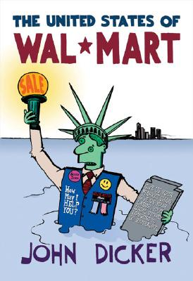 The United States of Wal-Mart - Dicker, John