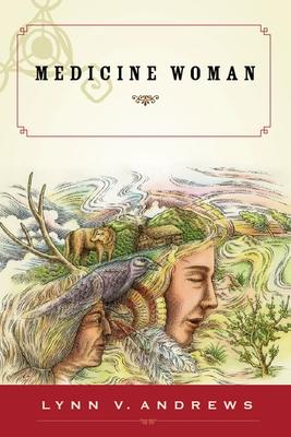 Medicine Woman - Andrews, Lynn V