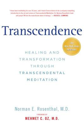 Transcendence: Healing and Transformation Through Transcendental Meditation - Rosenthal, Norman E, M.D., and Oz, Mehmet C, M.D. (Foreword by)