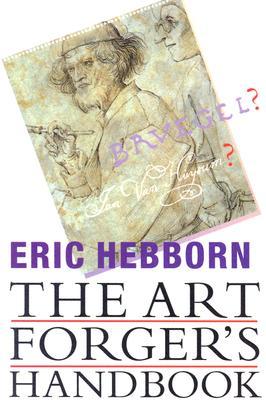 The Art Forgers Handbook - Hebborn, Eric