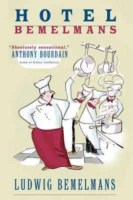Hotel Bemelmans - Bemelmans, Ludwig, and Bourdain, Anthony (Introduction by)