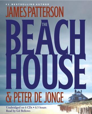 The Beach House - Patterson, James, and de Jong, Peter Y, and Bellows, Gil (Read by)