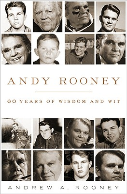 Andy Rooney: 60 Years of Wisdom and Wit - Rooney, Andrew A, and Rooney, Brian (Introduction by)