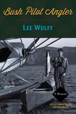 Bush Pilot Angler - Wulff, Lee