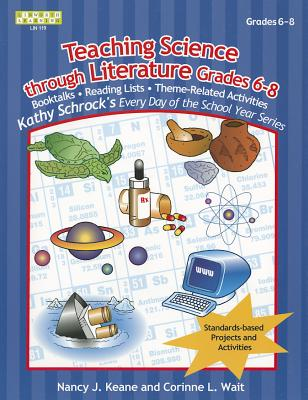 Teaching Science Through Literature - Keane, Nancy J, and Witynski, Karen, and Wait, Corinne