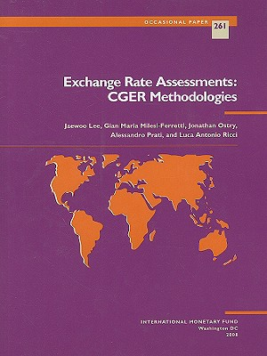 Exchange Rate Assessments: CGER Methodologies - Lee, Jaewoo (Editor), and Milesi-Ferretti, Gian Maria (Editor), and Ostry, Jonathan D (Editor)
