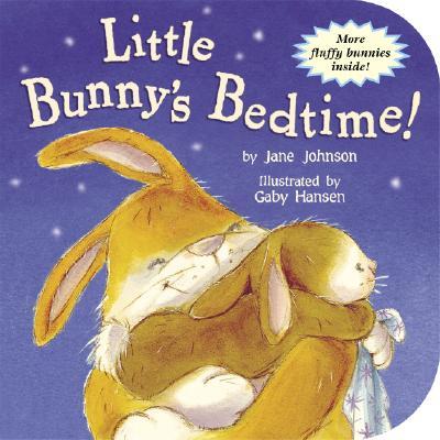 Little Bunny's Bedtime! - Johnson, Jane