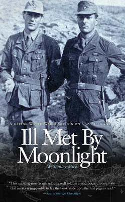 Ill Met by Moonlight - Moss, W Stanley, and Fermor, Patrick Leigh (Afterword by), and Moncreiffe, Iain (Prologue by)