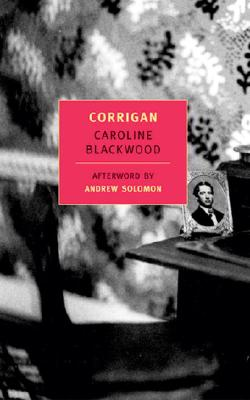 Corrigan - Blackwood, Caroline, and Solomon, Andrew, M.D. (Afterword by)