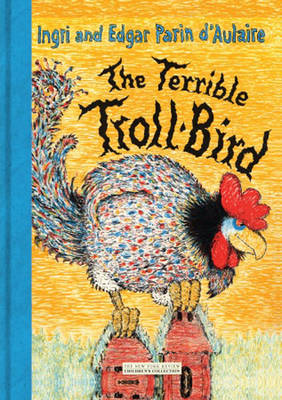 The Terrible Troll-Bird - D'Aulaire, Ingri, and D'Aulaire, Edgar