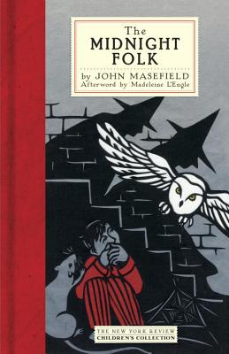 The Midnight Folk - Masefield, John, and L'Engle, Madeleine (Afterword by)