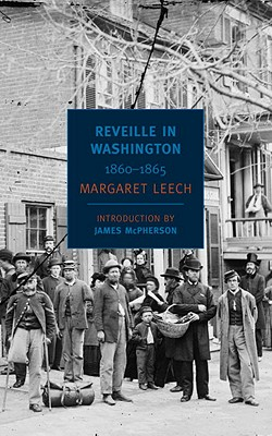 Reveille in Washington: 1860-1865 - Leech, Margaret, and McPherson, James M (Introduction by)