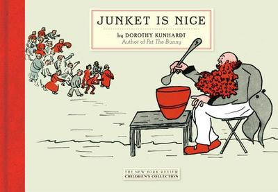 Junket Is Nice - Kunhardt, Dorothy