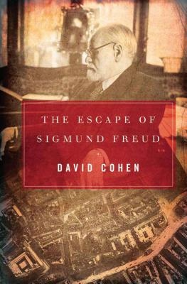 The Escape of Sigmund Freud - Cohen, David