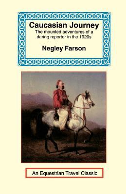 Caucasian Journey - Farson, Negley