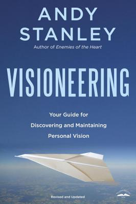 Visioneering: God's Blueprint for Developing and Maintaining Personal Vision - Stanley, Andy