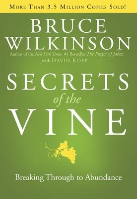 Secrets of the Vine: Breaking Through to Abundance - Wilkinson, Bruce, and Kopp, David