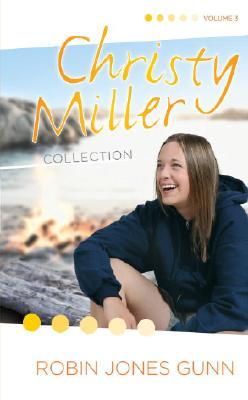 Christy Miller Collection: True Friends/Starry Night/Seventeen Wishes - Gunn, Robin Jones