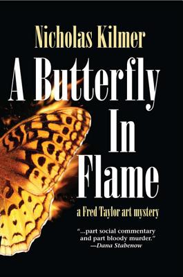 A Butterfly in Flame: A Fred Taylor Art Mystery - Kilmer, Nicholas