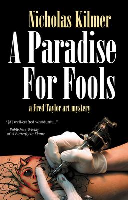 A Paradise for Fools: A Fred Taylor Art Mystery - Kilmer, Nicholas